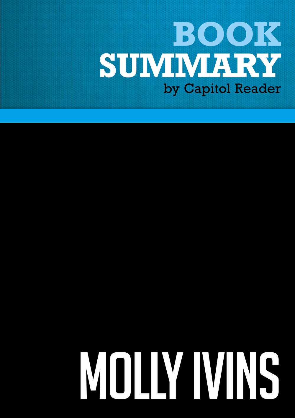 Summary of Molly Ivins: A Rebel Life - Bill Minutaglio and W. Michael Smith