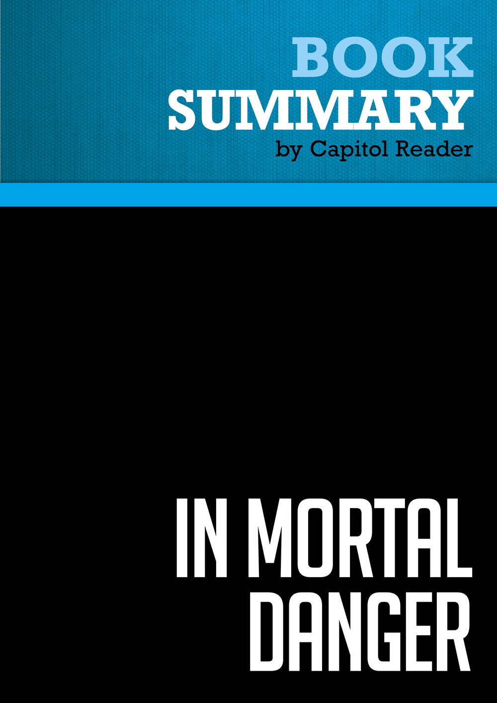 Summary of In Mortal Danger: The Battle for America's Border and Security - Tom Tancredo