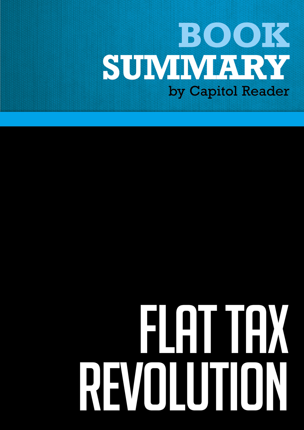 Summary of Flat Tax Revolution: Using a Postcard to Abolish the IRS - Steve Forbes