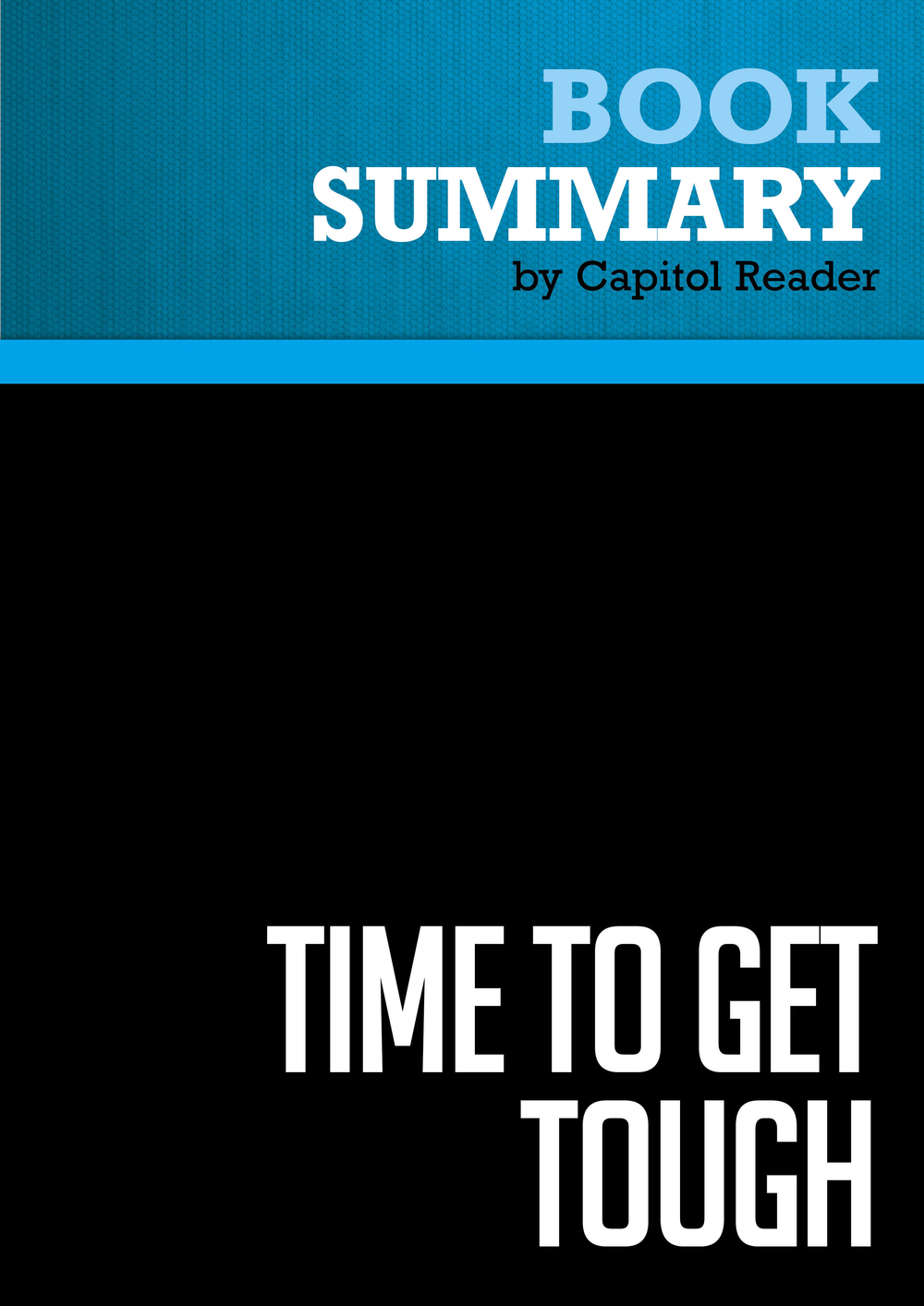 Summary of Time to Get Tough: Making America #1 Again - DONALD TRUMP