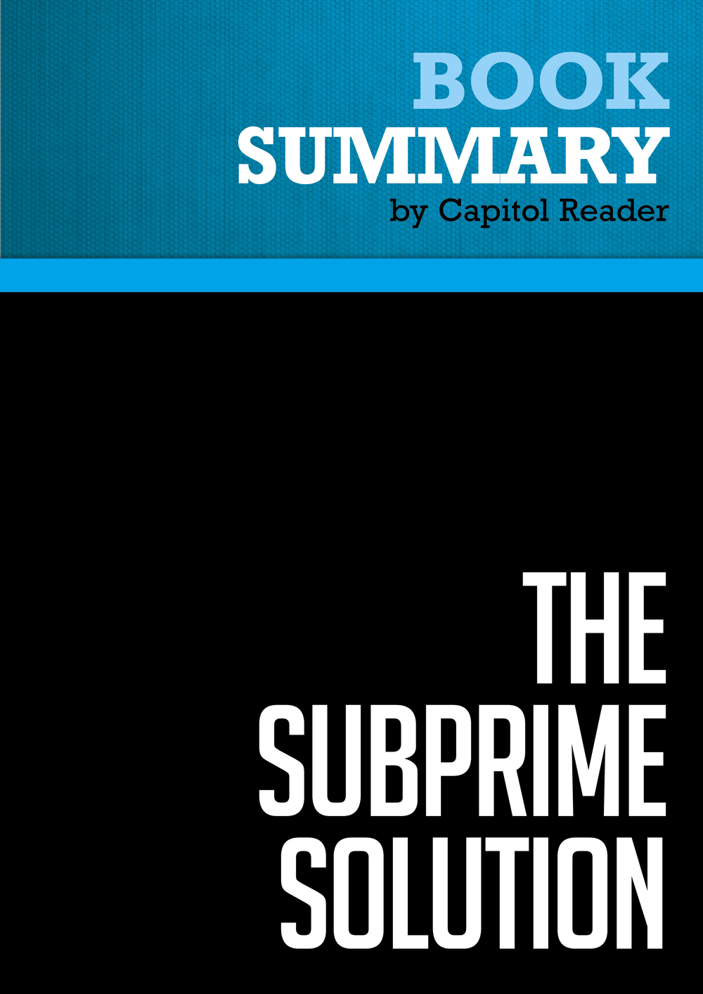 Summary of The Subprime Solution: How Today's Global Financial Crisis Happened, and What to Do About It - Robert J. Shiller