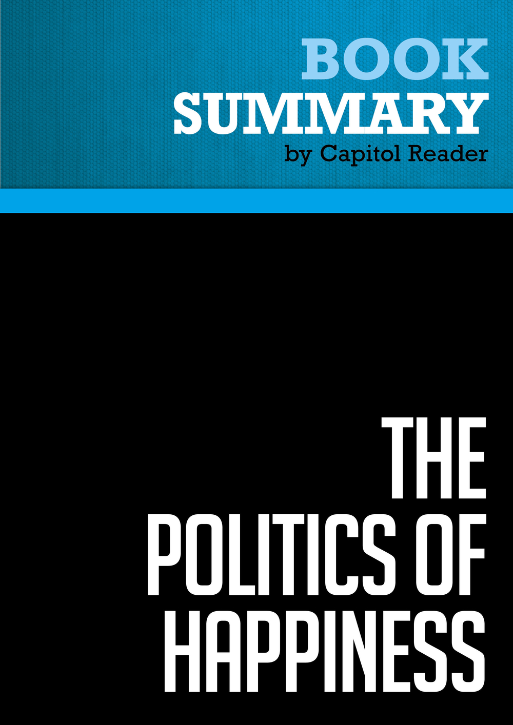 Summary of The Politics of Happiness: What Government Can Learn from the New Research on Well-Being - Derek Bok