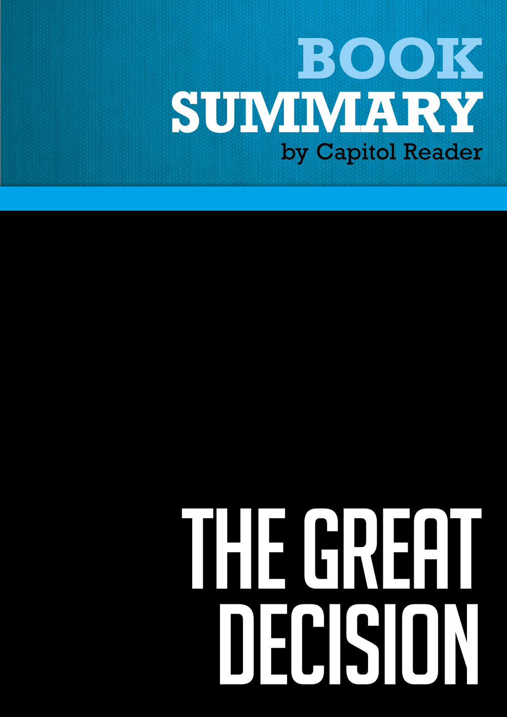 Summary of The Great Decision: Jefferson, Adams, Marshall, and the Battle for the Supreme Court - Cliff Sloan and David McKean