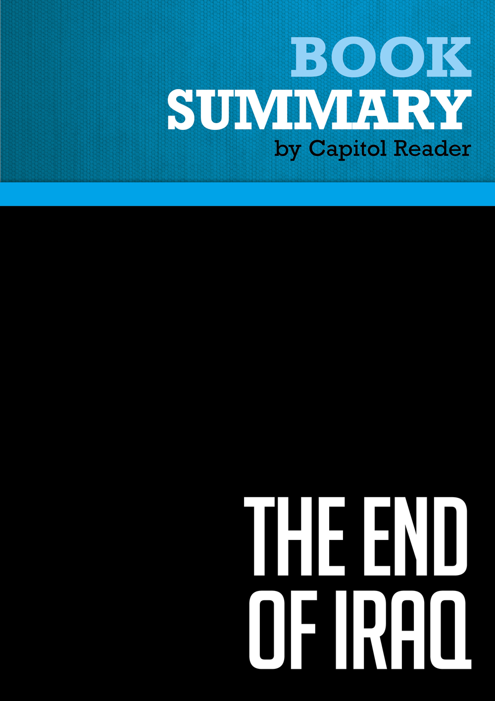 Summary of The End of Iraq: How American Incompetence Created a War Without End - Peter W. Galbraith