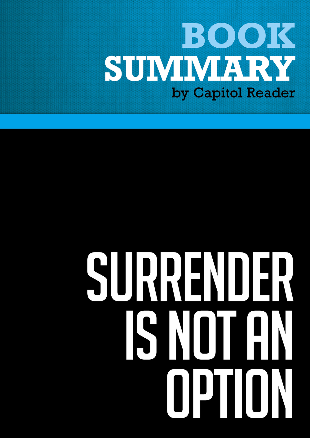 Summary of Surrender is Not an Option: Defending America at the United Nations and Abroad - John Bolton