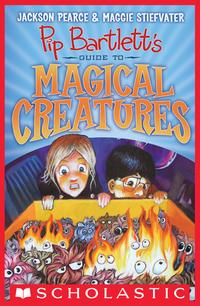 Pip Bartlett's Guide to Magical Creatures (Pip Bartlett #1)