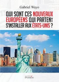 Qui sont ces nouveaux Européens qui partent s'installer aux Etats-Unis?