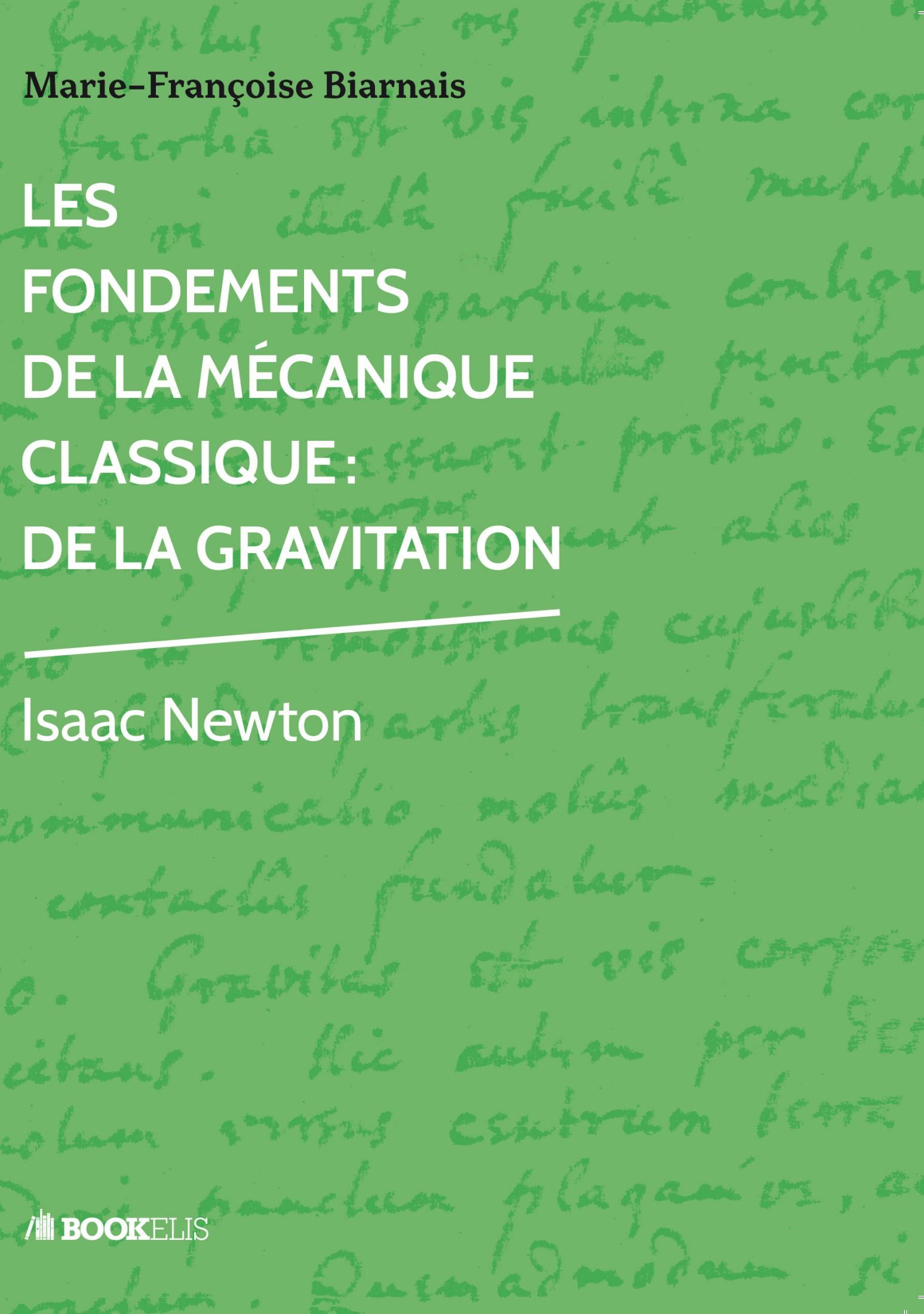 Les Fondements de la Mécanique Classique, De la gravitation. Isaac Newton