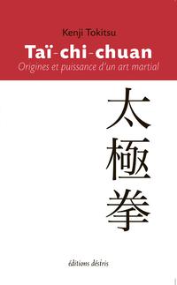 Taï-chi-chuan: origine et puissance d'un art martial