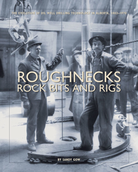 Roughnecks, Rock Bits, and Rigs