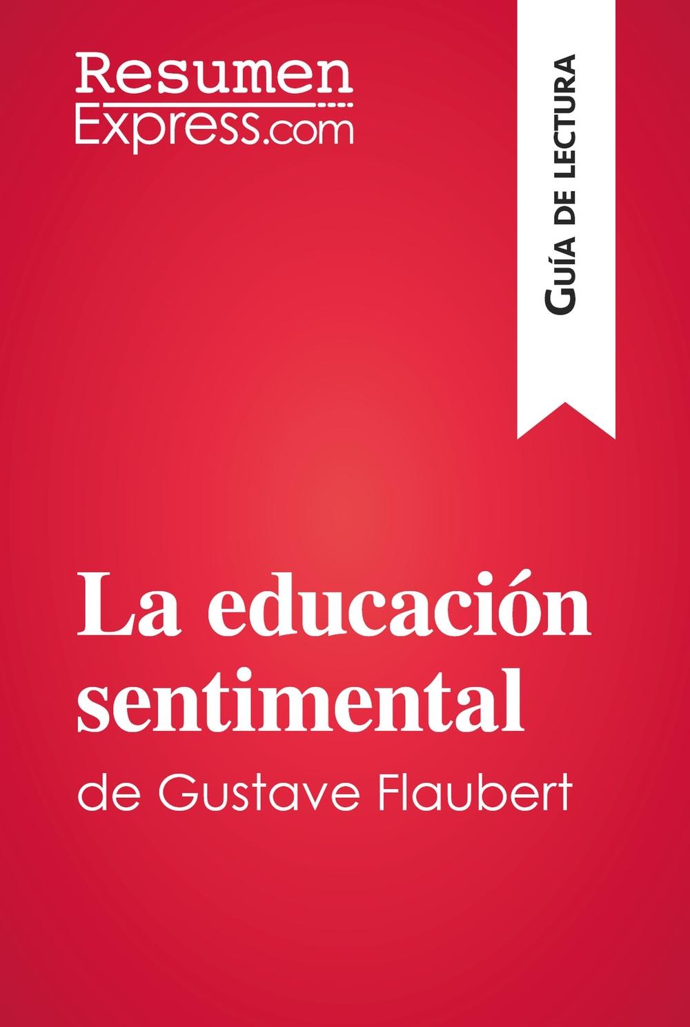 La educación sentimental de Gustave Flaubert (Guía de lectura)