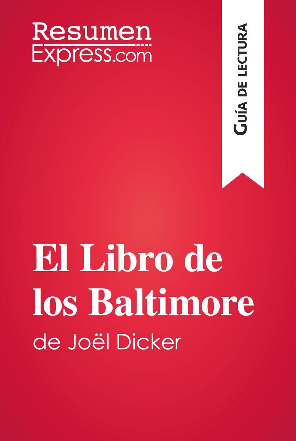 El Libro de los Baltimore de Joël Dicker (Guía de lectura)