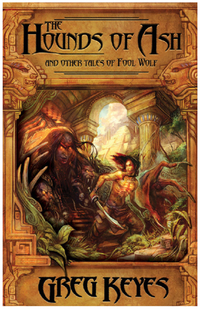 The Hounds of Ash and other tales of Fool Wolf