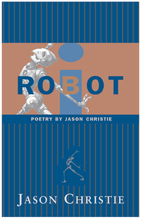 i-Robot Poetry by Jason Christie
