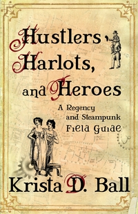 Hustlers, Harlots, and Heroes