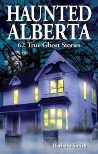 Haunted Alberta