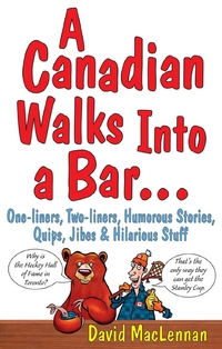 A Canadian Walks Into a Bar