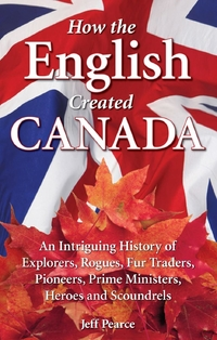 How the English Created Canada