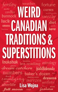 Weird Canadian Traditions and Superstitions