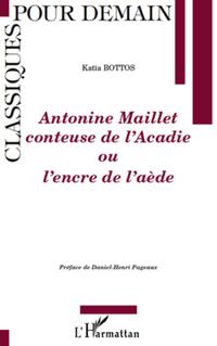 Antonine Maillet conteuse de l'Acadie