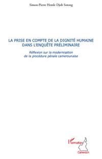 La prise en compte de la dignité humaine dans l'enquête préliminaire