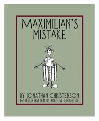 Maximilian's Mistake