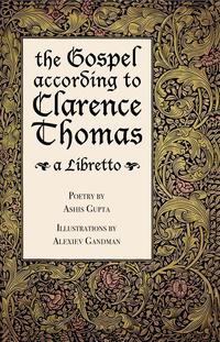Gospel according to Clarence Thomas: A Libretto