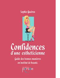 Confidences d'une Esthéticienne – Guide des bonnes manières en institut de beauté