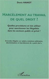 HARCÈLEMENT AU TRAVAIL DE QUEL DROIT ?