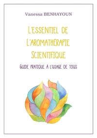 L'essentiel de l'aromathérapie scientifique