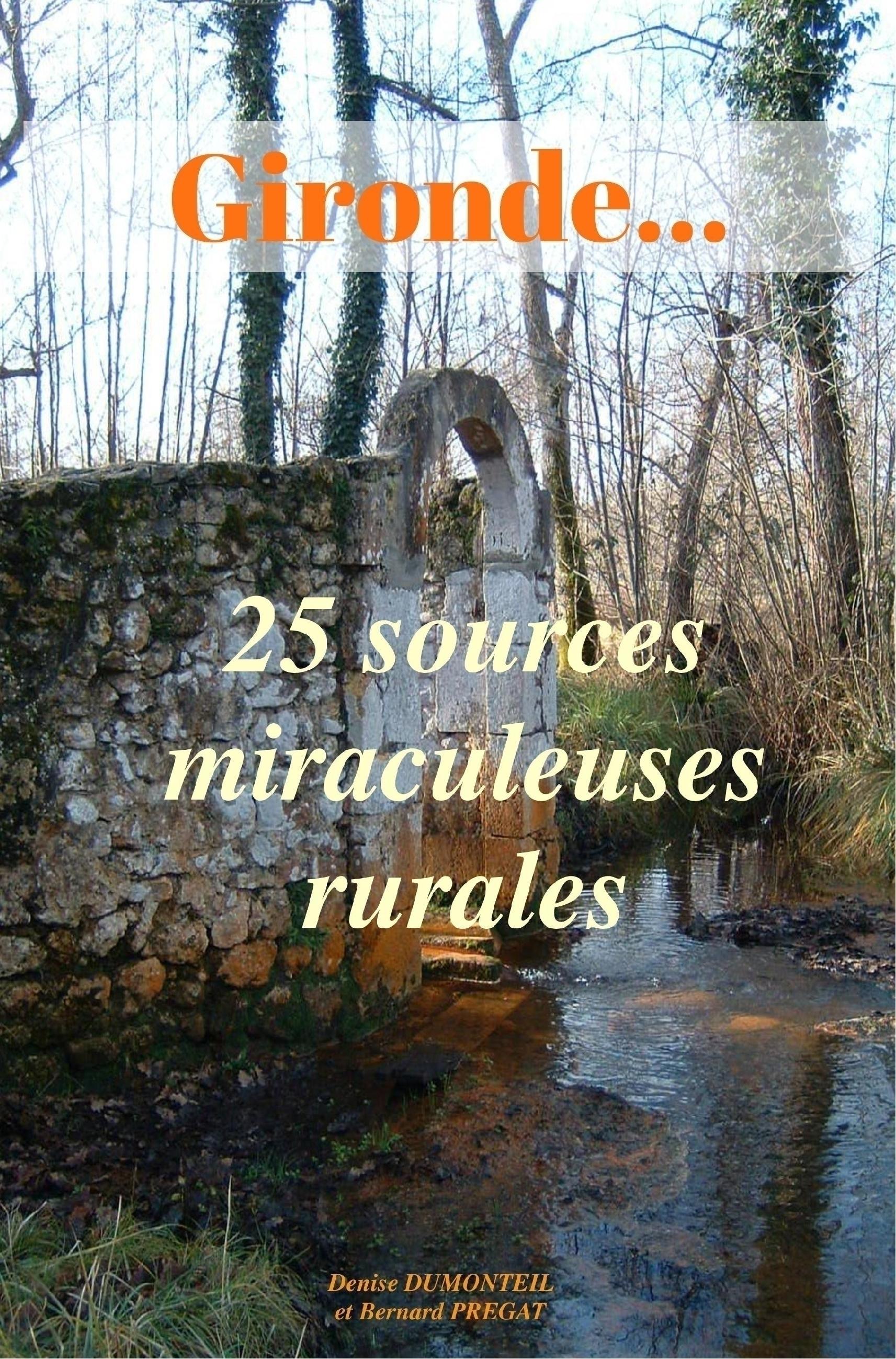 GIRONDE... 25 SOURCES MIRACULEUSES RURALES