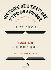 Histoire de l'écriture typographique - Le XXe siècle I/II