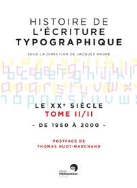 Histoire de l'écriture typographique - Le XXe siècle II/II