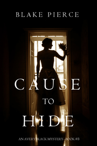 Cause to Hide (An Avery Black Mystery—Book 3)