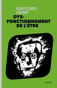 DYSFONCTIONNEMENT DE L'ÊTRE