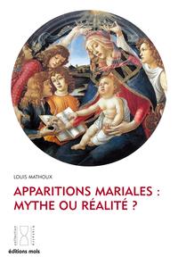 Apparitions mariales : mythe ou réalité ?