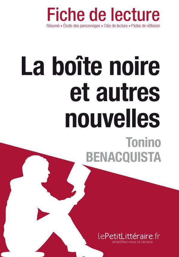 LA BOITE NOIRE ET AUTRES NOUVELLES DE TONINO BENACQUISTA (FICHE DE LECTURE)