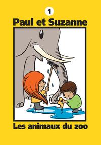 Paul et Suzanne 1 : Les animaux du zoo
