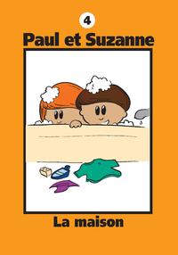 Paul et Suzanne 4 : La maison