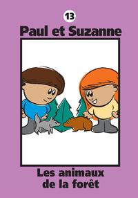 Paul et Suzanne 13 : Les animaux de la forêt