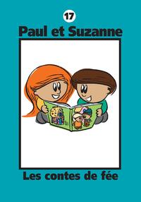 Paul et Suzanne 17 : Les contes de fée