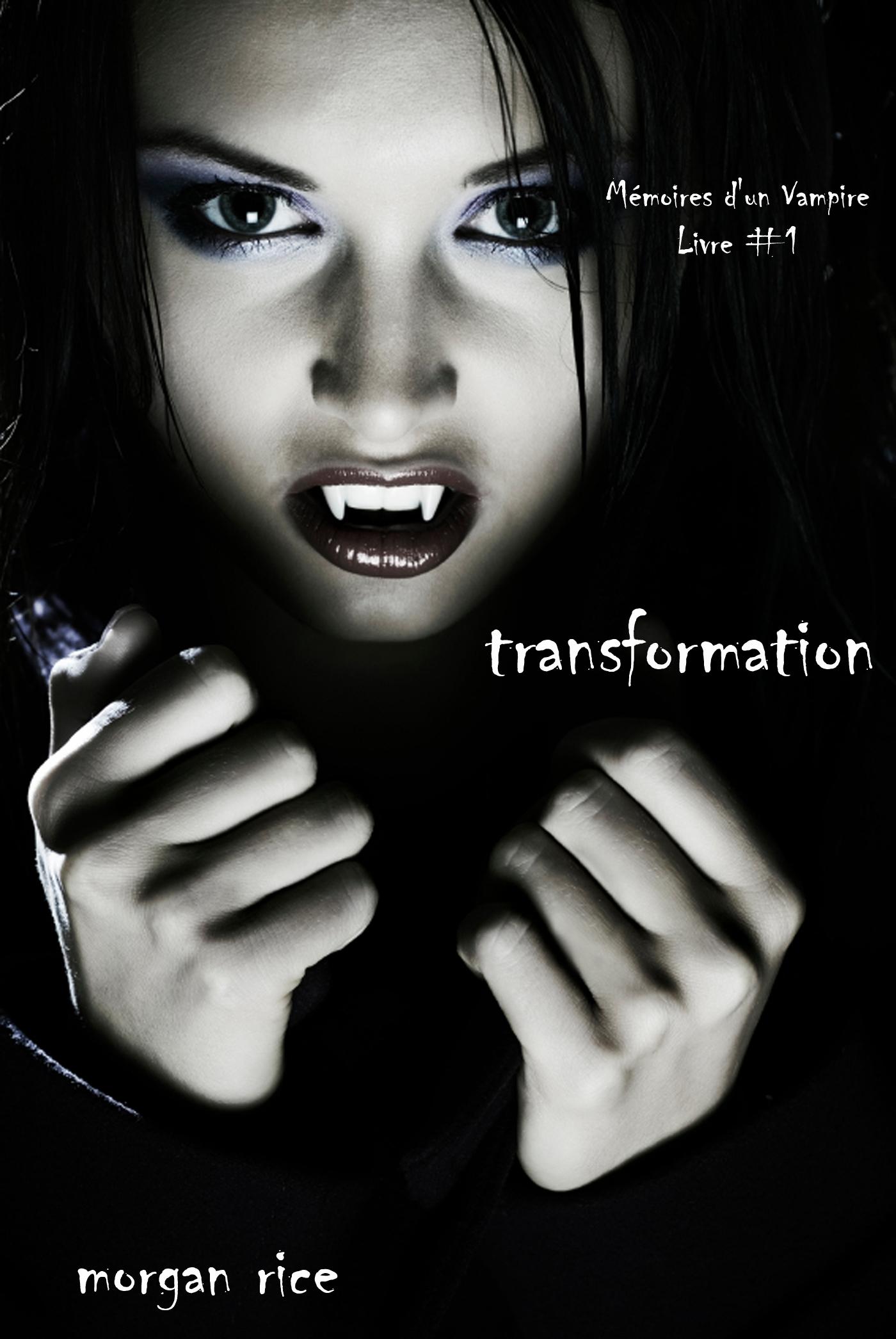 TRANSFORMATION (LIVRE #1 MEMOIRES D