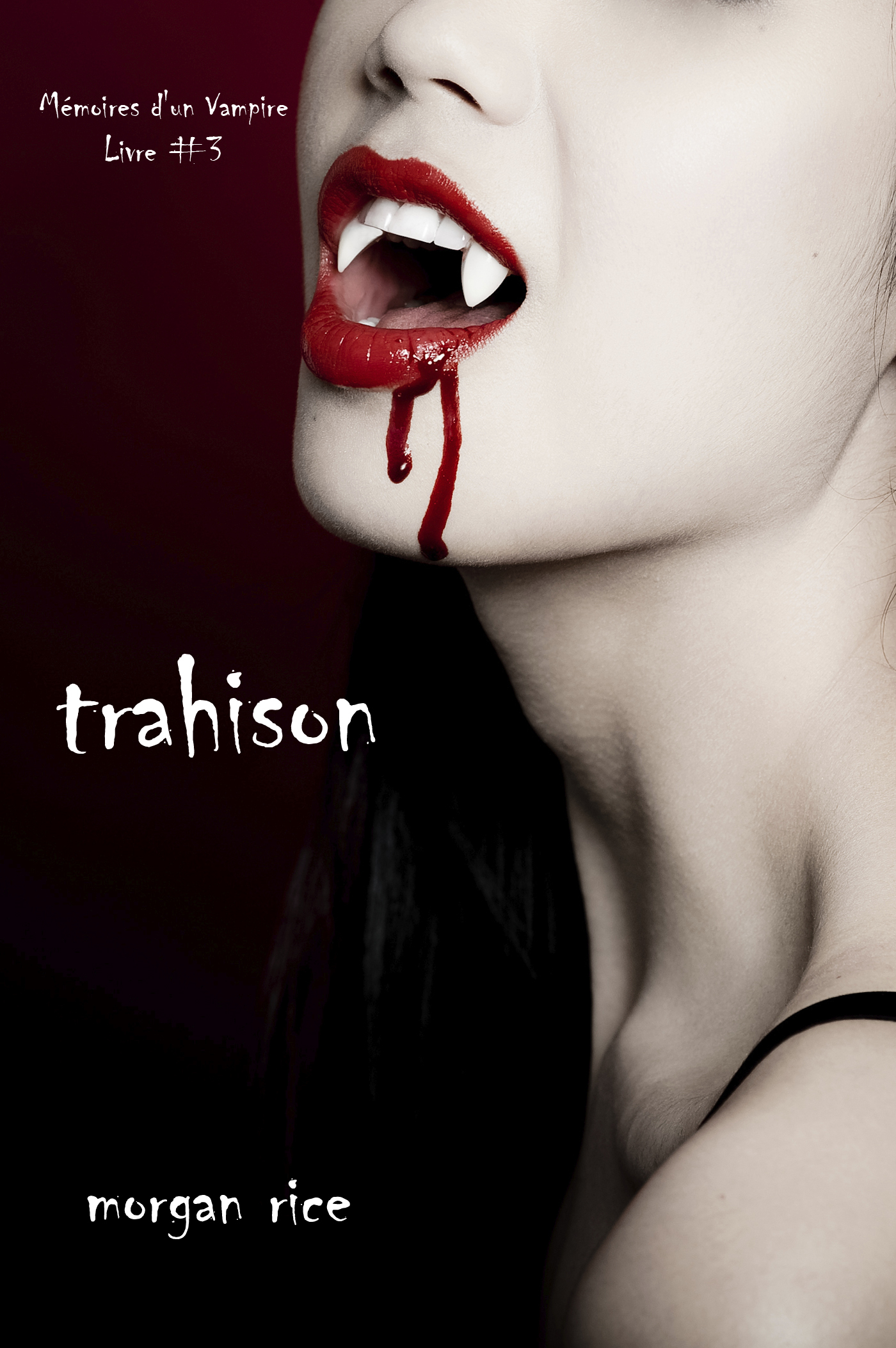 TRAHISON (LIVRE #3 MEMOIRES D