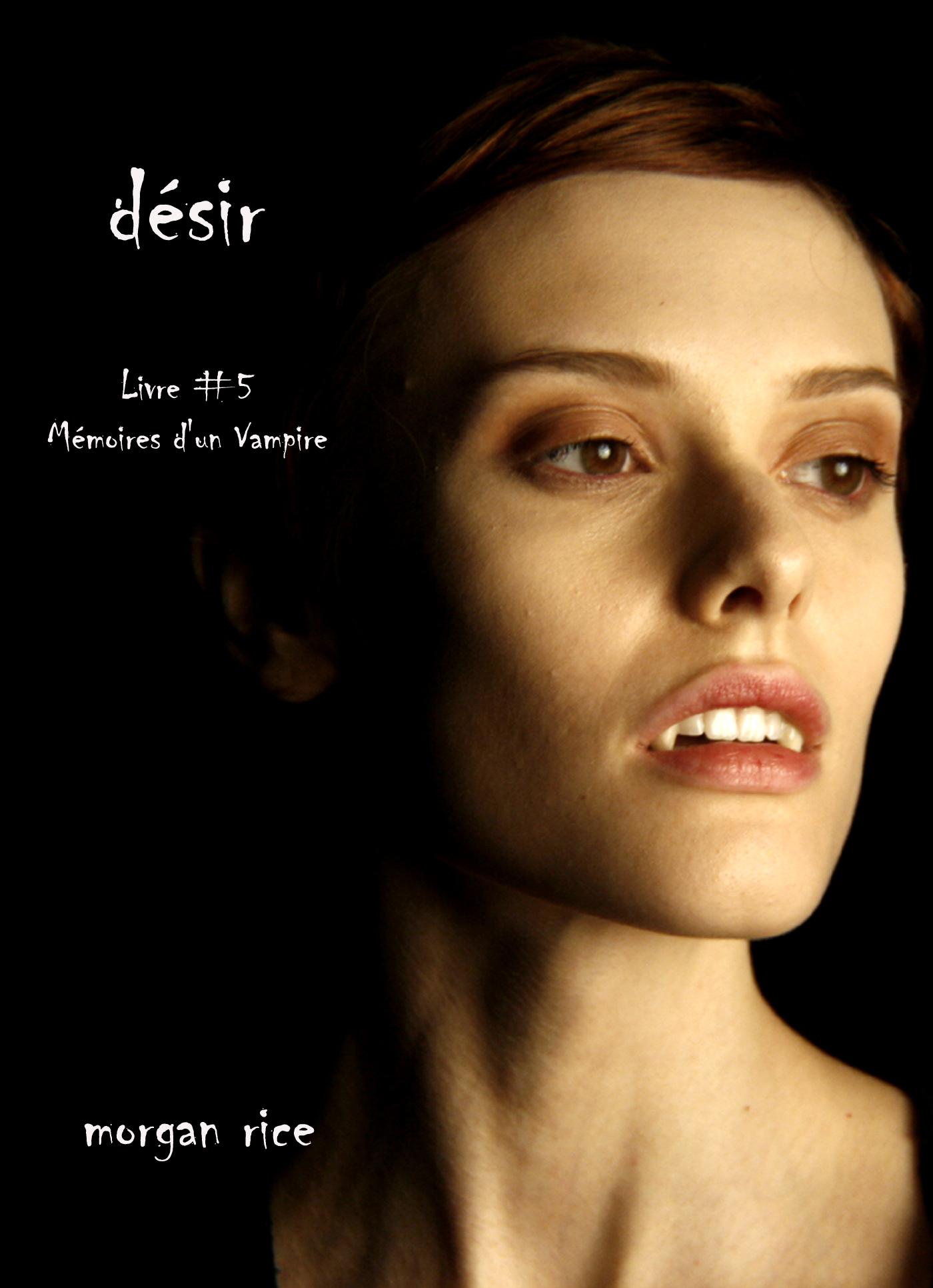 DESIR (LIVRE #5 MEMOIRES D