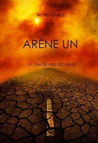 Aréne Un: La Chasse aux Esclaves (Livre #1 de la Trilogie des Rescapés)