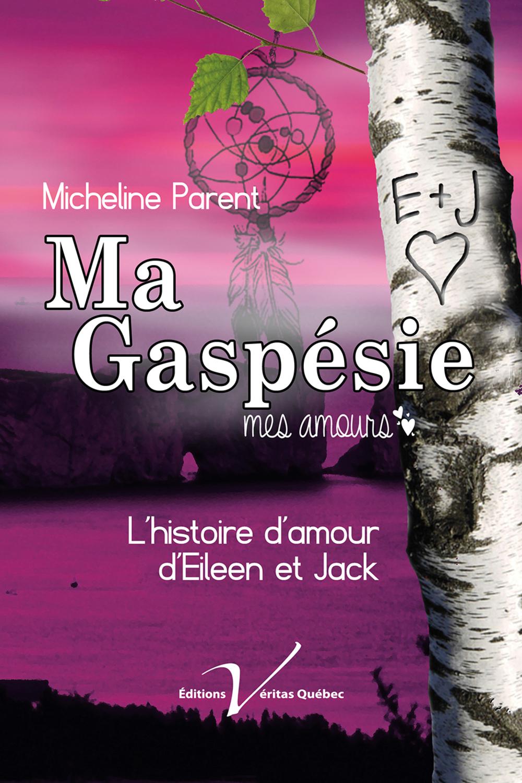 Gaspésie, mes amours : le roman d'Eileen et de Jack