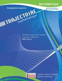 Trajectoire MAT-4171-2 - Modélisation algébrique et graphique en contexte fondamental 1