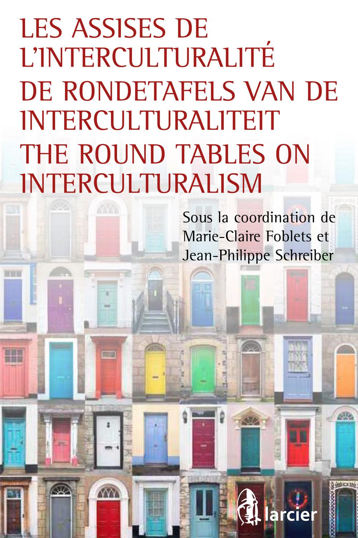 Les assises de l'interculturalité / De Rondetafels van de Interculturaliteit / The Round Tables on Interculturalism