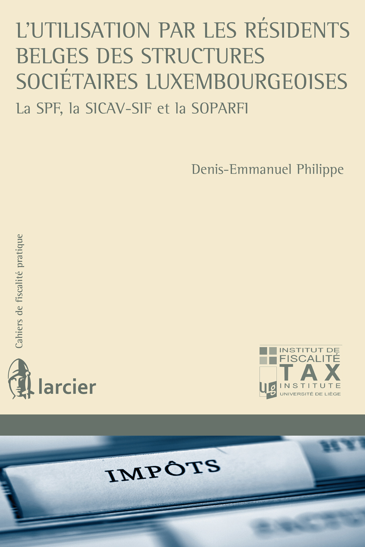 L'utilisation par les résidents belges des structures sociétaires luxembourgeoises