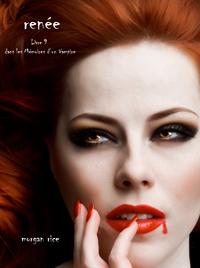 Reneé (Livre 9 dans les Mémoires d'un vampire)